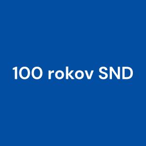 100 rokov SND