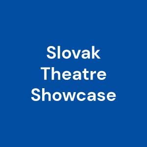Slovak Theatre Showcase