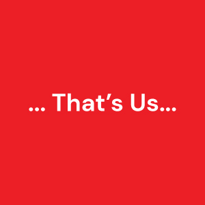 … That´s Us …